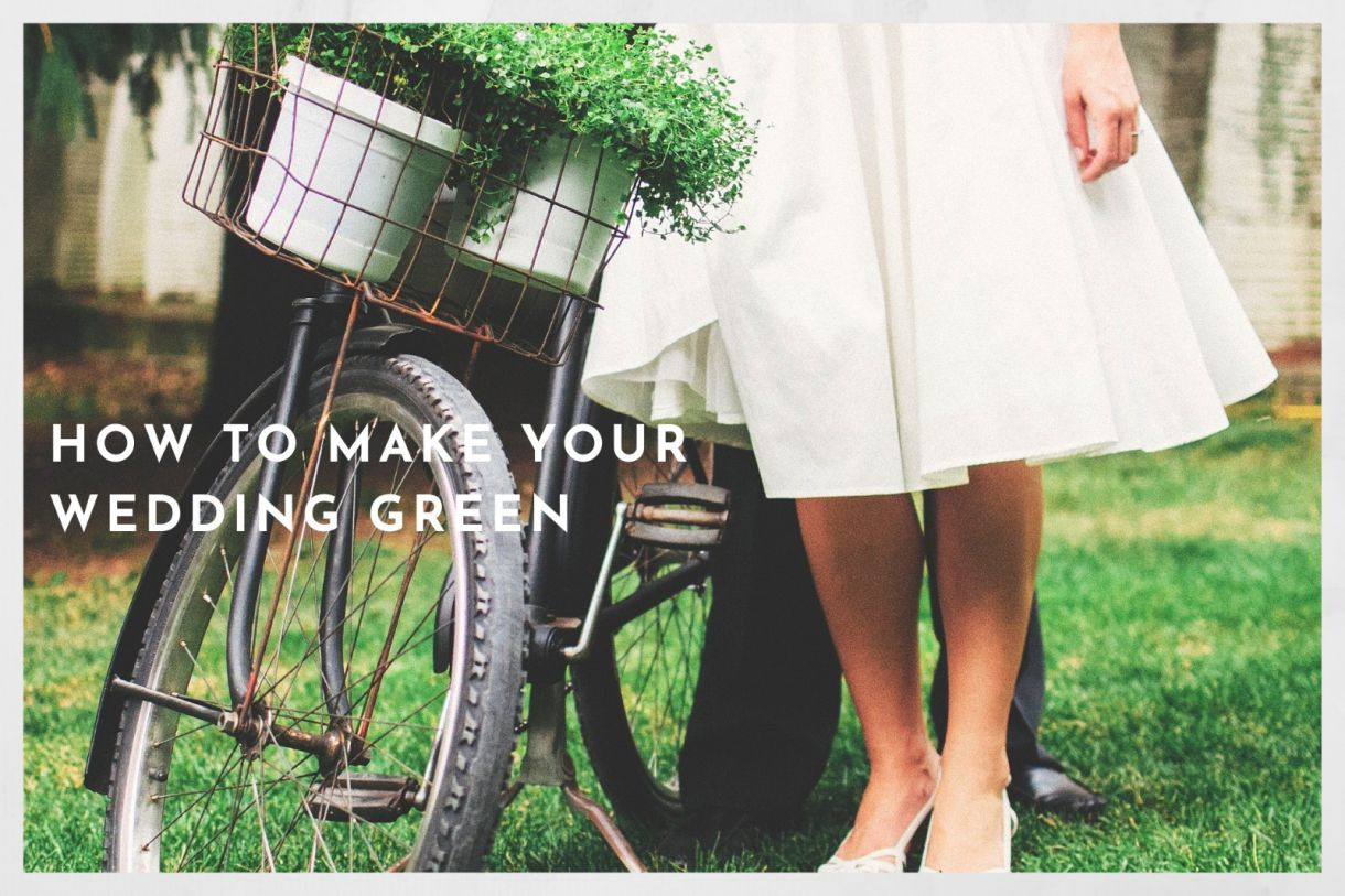 How to make your wedding green